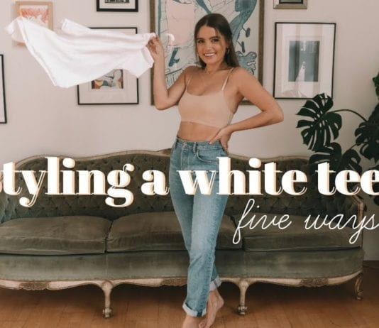Styling A White Tee   5 Outfit Ideas